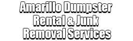 Amarillo Dumpster Rental & Junk Removal Services Logo-We Offer Residential and Commercial Dumpster Removal Services, Portable Toilet Services, Dumpster Rentals, Bulk Trash, Demolition Removal, Junk Hauling, Rubbish Removal, Waste Containers, Debris Removal, 20 & 30 Yard Container Rentals, and much more!